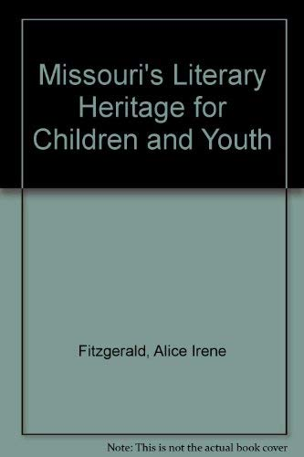 MISSOURI'S LITERARY HERITAGE FOR CHILDREN AND YOUTH: Fitzgerald, Alice Irene