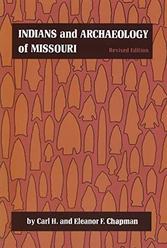 9780826204011: Indians and Archaeology of Missouri, Revised Edition