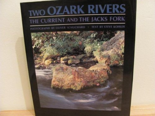 9780826204219: Two Ozark Rivers: The Current and the Jacks Fork