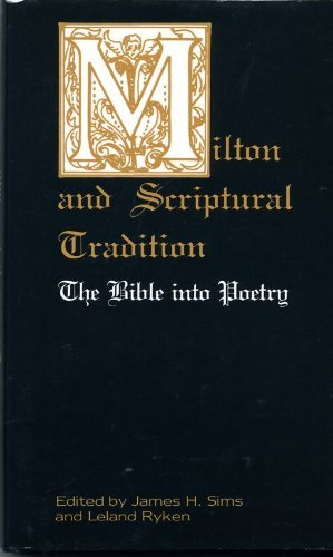 9780826204271: Milton and Scriptural Tradition: The Bible into Poetry