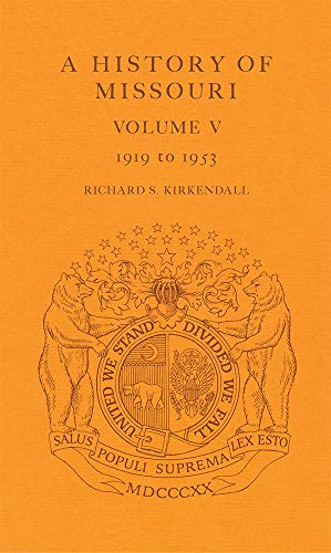 9780826204943: A History of Missouri (V5): Volume V, 1919 to 1953