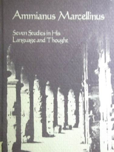 9780826204950: Ammianus Marcellinus: Seven Studies in His Language and Thought