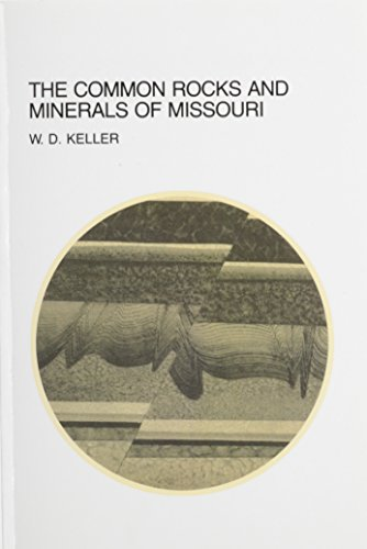 9780826205858: The Common Rocks and Minerals of Missouri