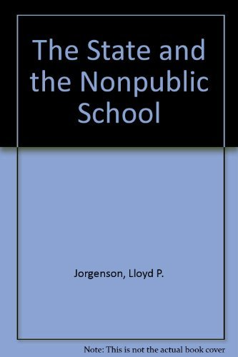 9780826206336: The State and the Non-Public School, 1825-1925