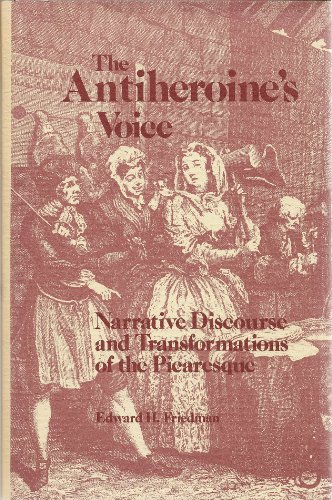 The Antiheroine's Voice: Narrative Discourse and Transformations of the Picaresque