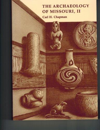 The Archaeology of Missouri, II (University of Missouri Studies) (v. 2): Chapman, Carl Haley