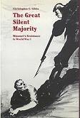 9780826206831: The Great Silent Majority: Missouri's Resistance to World War I