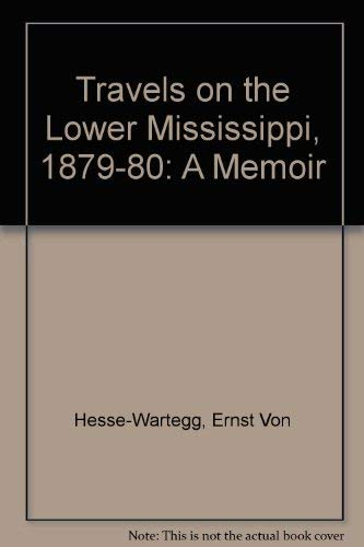 Travels on the lower Mississippi, 1879-1880 :a memoir