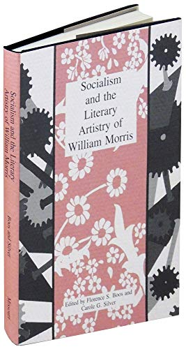 Socialism and the Literary Artistry of William Morris (0826207251) by Boos, Florence Saunders