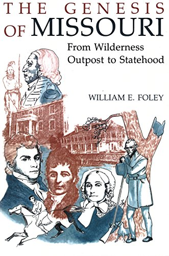 9780826207272: The Genesis of Missouri: From Wilderness Outpost to Statehood