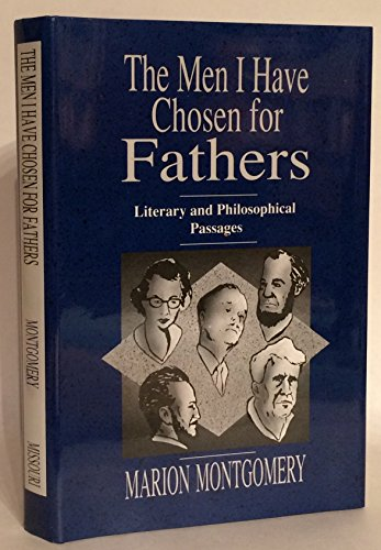 Men I Have Chosen for Fathers: Literary: Montgomery, Marion