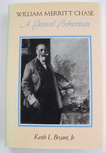 9780826207593: William Merritt Chase: A Genteel Bohemian
