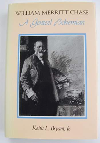 9780826207593: William Merritt Chase: A Genteel Bohemian