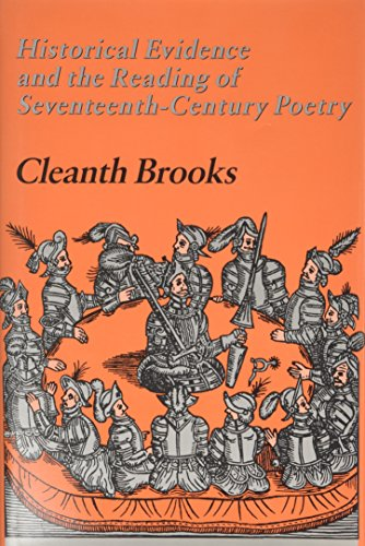 Historical evidence and the reading of seventeenth-century poetry.: Brooks, Cleanth.