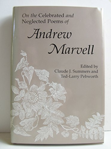 On the Celebrated and Neglected Poems of Andrew Marvell (0826207952) by Summers, Claude J.
