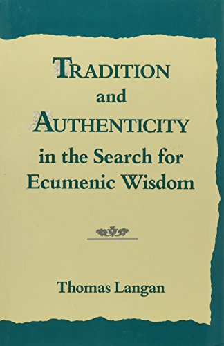 9780826208002: Tradition and Authenticity in the Search for Ecumenic Wisdom