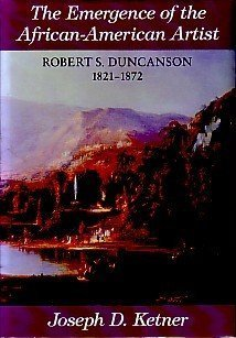 9780826208804: The emergence of the African-American artist: Robert S. Duncanson, 1821-1872
