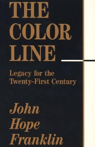 The Color Line Legacy for the Twenty-First: Franklin, John Hope