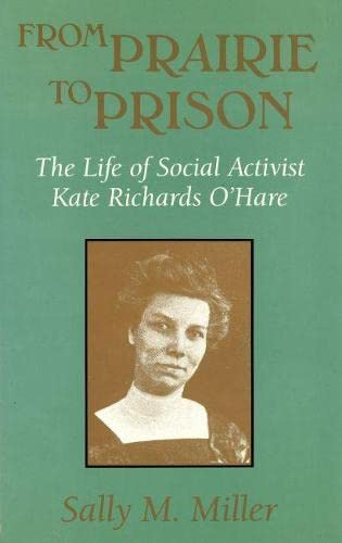 9780826208989: From Prairie to Prison: The Life of Social Activist Kate Richards O'Hare (Missouri Biography Series)