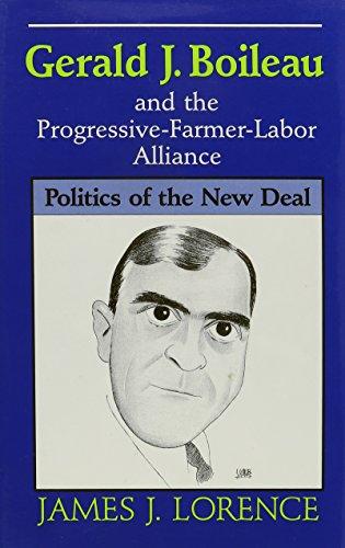 Gerald J. Boileau and the Progressive-Farmer-Labor Alliance: James J. Lorence