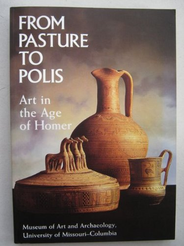 9780826209283: From Pasture to Polis: Art in the Age of Homer