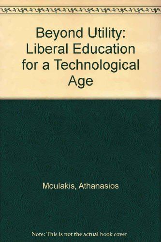 9780826209290: Beyond Utility: Liberal Education for a Technological Age