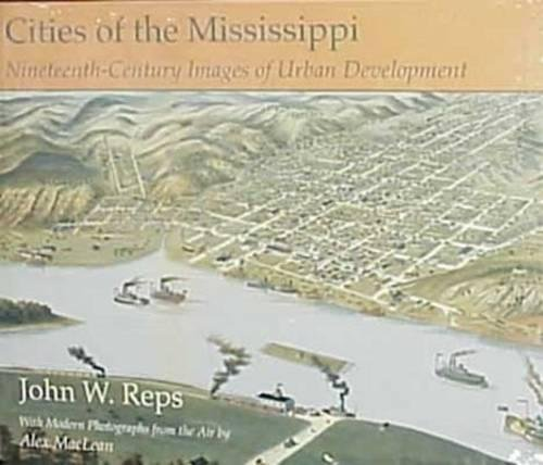 Cities of the Mississippi : Nineteenth-Century Images of Urban Development: Reps, John W.