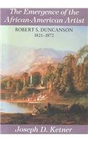 9780826209740: The Emergence of the African-American Artist: Robert S. Duncanson 1821-1872