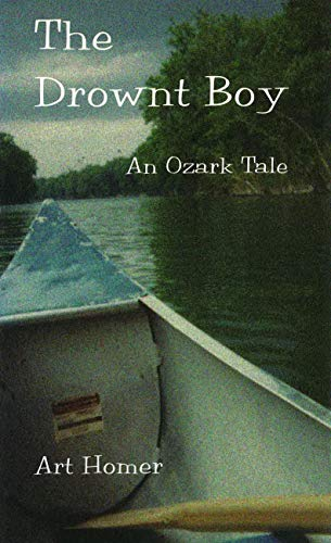 The Drownt Boy: An Ozark Tale [First Edition]