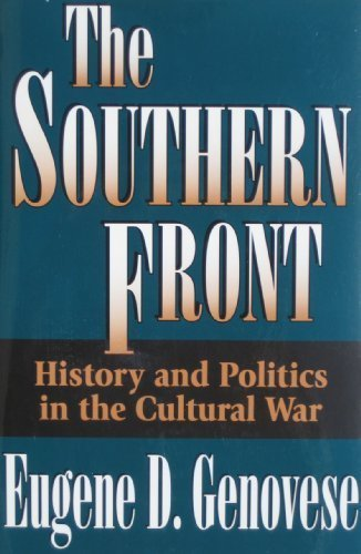 The Southern Front: History and Politics in the Cultural War (0826210015) by Eugene D. Genovese