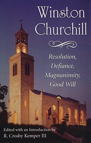 Winston Churchill: Resolution, Defiance, Magnanimity, Good Will: Kemper