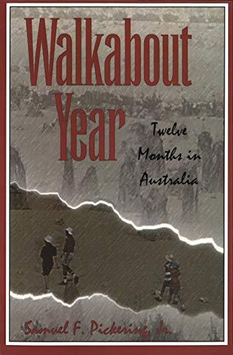 Walkabout Year: Twelve Months in Australia: Pickering, Sam