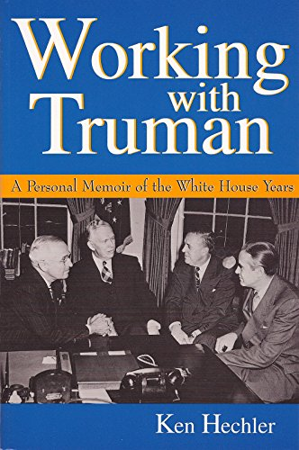 9780826210678: Working with Truman: A Personal Memoir of the White House Years (Give 'em Hell Harry)