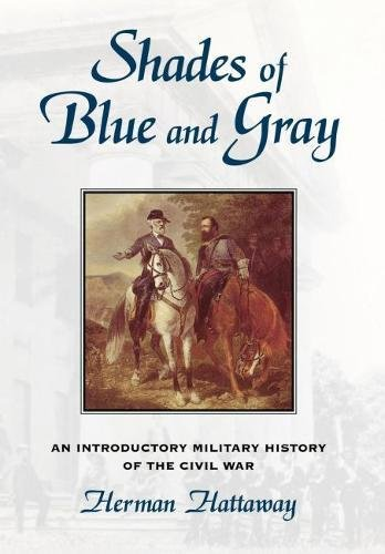 9780826211071: Shades of Blue and Gray: Introductory Military History of the Civil War