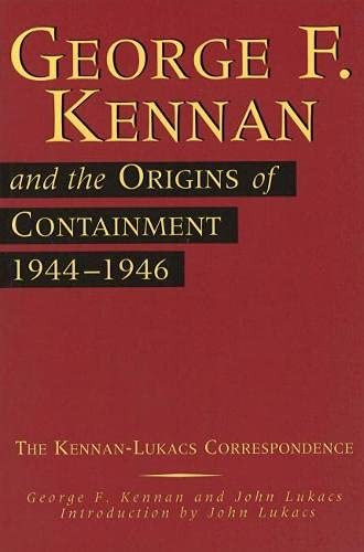 9780826211095: George F. Kennan and the Origins of Containment, 1944-1946: The Kennan-Lukacs Correspondence