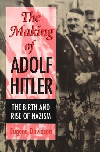 9780826211170: The Making of Adolf Hitler: The Birth and Rise of Nazism