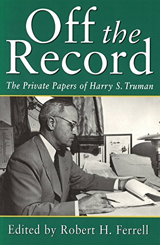 9780826211194: Off the Record: The Private Papers of Harry S. Truman (Give 'em Hell Harry)