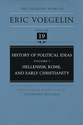 9780826211262: History of Political Ideas, Volume 1 (Cw19): Hellenism, Rome, and Early Christianity: Hellenism, Rome and Early Christianity v. 1 (Collected Works of Eric Voegelin)