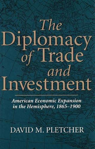 9780826211279: The Diplomacy of Trade and Investment: American Economic Expansion in the Hemisphere, 1865-1900 (New Currents So Econ & Soc New Currents So Econ & Soc New Cu)