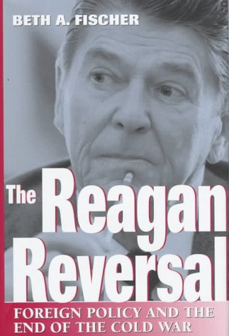 9780826211385: The Reagan Reversal: Foreign Policy and the End of the Cold War