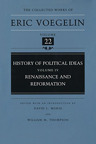 9780826211552: History of Political Ideas, Volume 4 (Cw22): Renaissance and Reformation: Renaissance and Reformation v. 4 (Collected Works of Eric Voegelin)