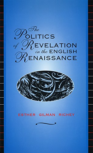 9780826211668: The Politics of Revelation in the English Renaissance
