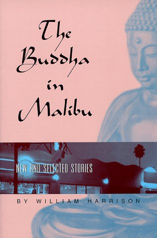 The Buddha in Malibu: New and Selected: Harrison, William