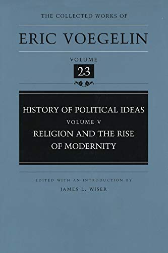 9780826211941: History of Political Ideas, Volume 5 (Cw23): Religion and the Rise of Modernity: Religion and the Rise of Modernity v. 5 (Collected Works of Eric Voegelin)