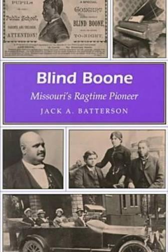 9780826211989: Blind Boone: Missouri's Ragtime Pioneer (MISSOURI HERITAGE READERS)