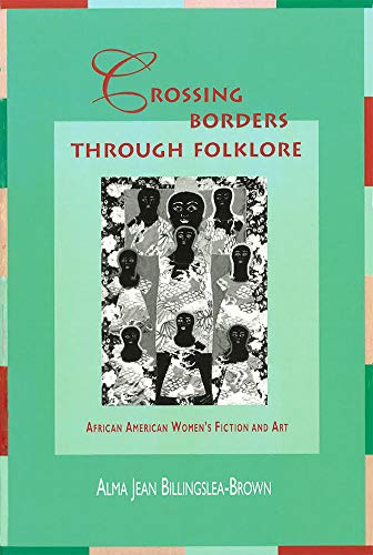 9780826211996: Crossing Borders through Folklore: African American Women's Fiction and Art
