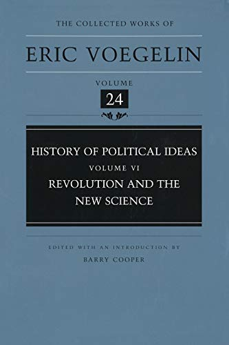 9780826212009: History of Political Ideas, Volume 6 (Cw24): Revolution and the New Science: Revolution and the New Science v. 6 (Collected Works of Eric Voegelin)