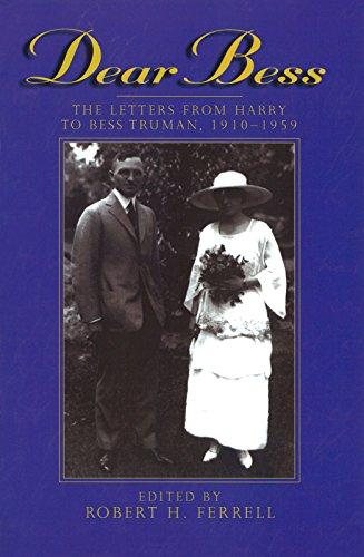 9780826212030: Dear Bess Dear Bess Dear Bess: The Letters from Harry to Bess Truman, 1910-1959 the Letters from Harry to Bess Truman, 1910-1959 the Letters from Har (Give 'Em Hell Harry)