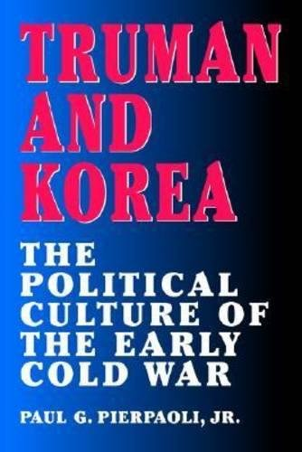 9780826212061: Truman and Korea: The Political Culture of the Early Cold War (Volume 1)