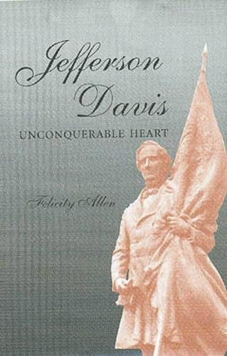 Jefferson Davis, Unconquerable Heart (Shades of Blue and Gray)